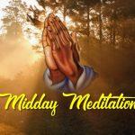 Mid-Day Meditation